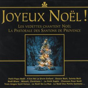 Joyeux Noël ! (Les vedettes chantent Noël, la pastorale des santons de Provence)