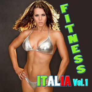 Fitness Italia, vol. 1 (Ideale per aerobica, music for exercise, allenamento, fitness, workout, aerobics, running, walking, dynamix, cardio, weight loss, elliptical and treadmill, pilates)