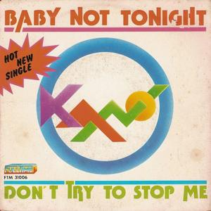 Don't Try to Stop Me / Baby Not Tonight (7 Single)