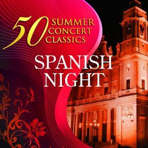 50 Summer Concert Classics: Spanish Night