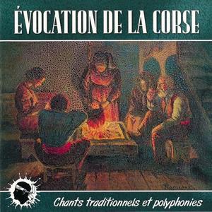 Evocation de la Corse (Chants traditionnels et polyphonies)