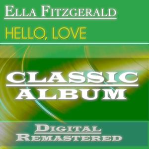 Hello, Love (Classic Album - Digital Remastered)