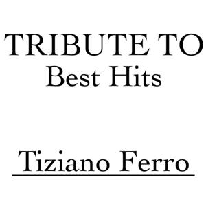 Tribute to Tiziano Ferro: Best Hits