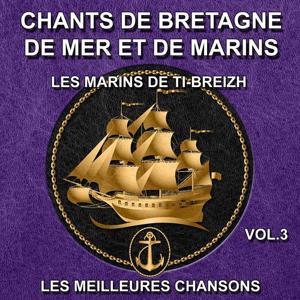 Chants de Bretagne, de mer et de marins - Les meilleures chansons, vol. 3