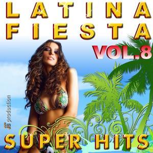 Latina Fiesta Best Hits, Vol. 8 (Cumbia Dynamita)