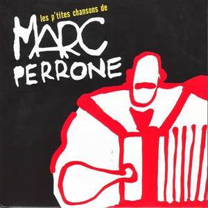 Les p'tites chansons de Marc Perrone