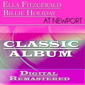 Ella Fitzgerald and Billie Holiday At Newport (Classic Album - Digital Remastered)