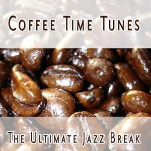 Coffee Time Tunes - The Ultimate Jazz Break