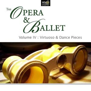 The Opera & Ballet Vol. 4 - Virtuoso & Dance Pieces (Waltzes From Operas and Ballets)