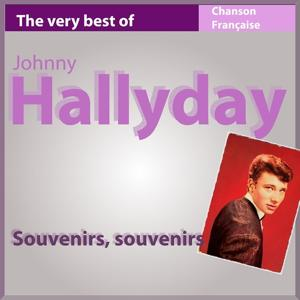 The Very Best of Johnny Halliday: Souvenirs souvenirs (Les incontournables de la chanson française)