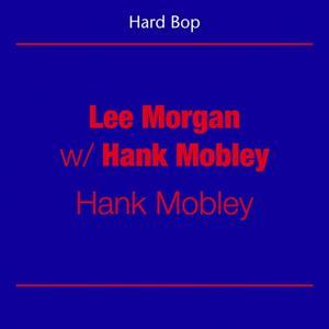Hard Bop - Lee Morgan with Hank Mobley (Hank Mobley)