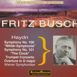 Haydn: Symphony No. 100 Militar Symphonie, Symphony No. 101 The Clock, Trumpet Concerto, Overture in D Major