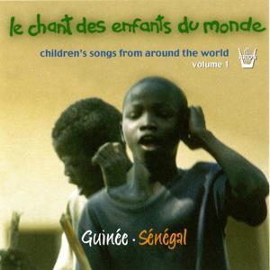Chant des Enfants du Monde, vol. 1 : Guinée, Sénégal