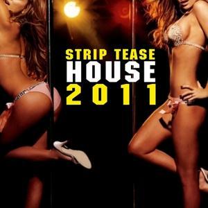 Strip Tease House 2011