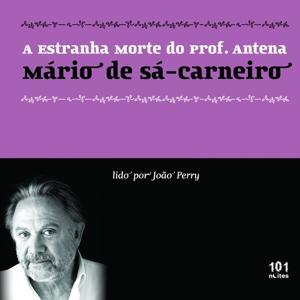 Mário de Sá-Carneiro : A Estranha Morte do Prof. Antena - The Strange Dead of Prof. Antena