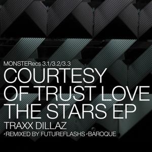 Love The Stars Courtesy Of Trust Ep (monsterecs 3.2)