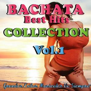 Bachata Best Hits Collection, Vol. 1