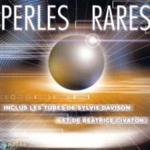 Perles rares (Inclus les tubes de Sylvie Davidson et Béatrice Civaton)