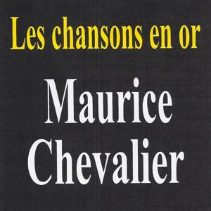 Les chansons en or - Maurice Chevalier