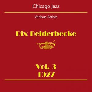 Chicago Jazz (Bix Beiderbecke Volume 3 1927)