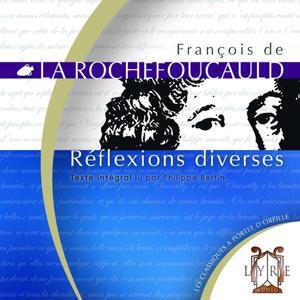 Réflexions Diverses / La Rochefoucauld / Texte Intégral
