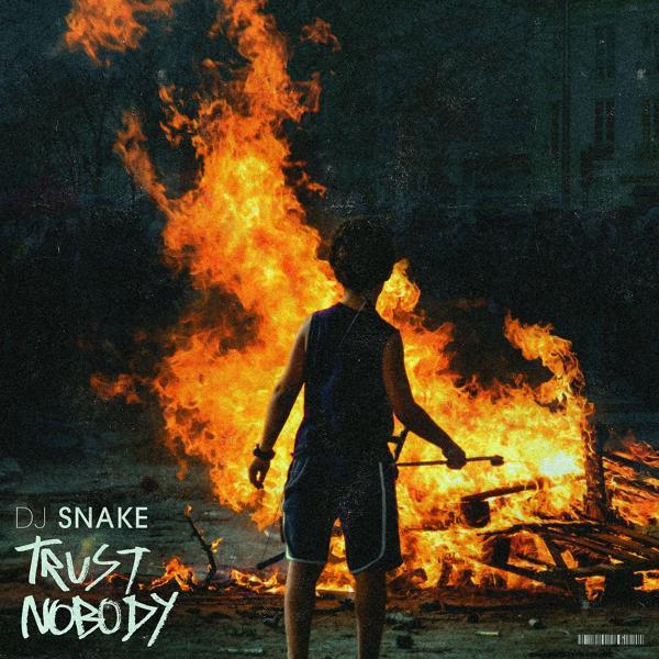 DJ Snake - Trust Nobody
