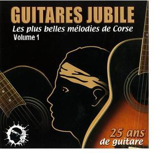 Guitares jubilé, vol. 1 (Les plus belles mélodies de Corse 25 ans de guitare)