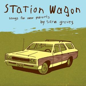 Station Wagon (Songs for New Parents)
