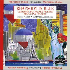 Rhapsody In Blue : Gershwin & French Friends Milhaud & Poulenc