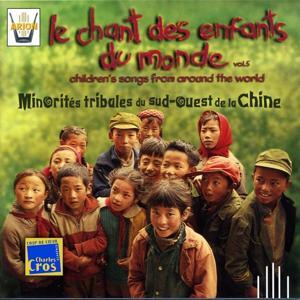 Chant des enfants du monde, vol. 5 : Minorités tribales du sud-ouest de la Chine