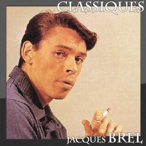 Jacques Brel - Classiques