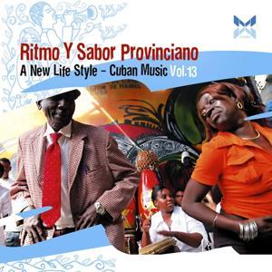 Ritmo Y Sabor Provinciano (A New Life Style - Cuban Music Vol. 13)