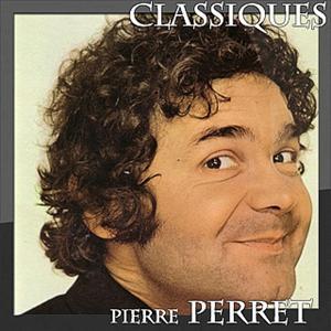 Pierre Perret - Classiques