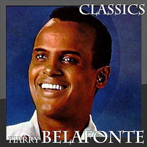 Harry Belafonte - Classics