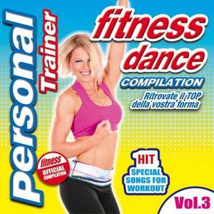 Fitness Dance Personal Trainer, Vol. 3 (Compilation: ritrovate il top della vostra forma)