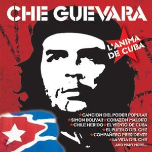 Che Guevara : L' Anima De Cuba