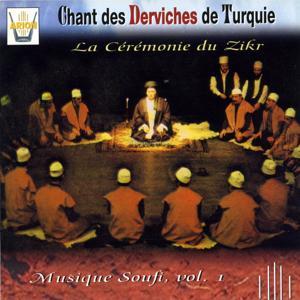 Musique soufi, Vol. 1 : Chant des Derviches de Turquie, La cérémonie du Zikr