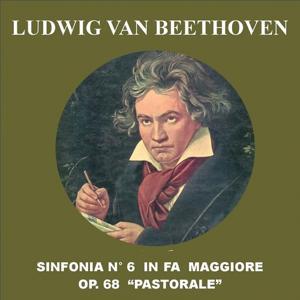 Sinfonia No. 6 in Fa maggiore, Op. 68 - Pastorale