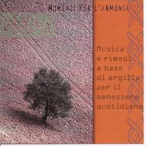 Momenti Per L'armonia - Musica E Rimedi A Base Di Argilla Per Il Benessere Quotidiano