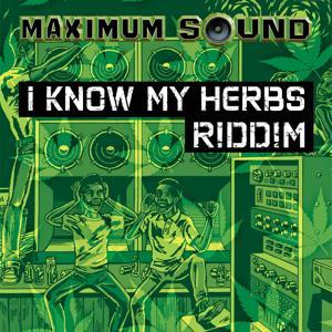 I Know My Herbs Riddim