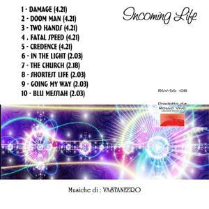 Incoming Life