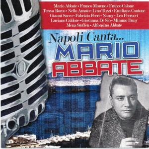 Napoli canta...Mario Abbate (Best Neapolitan Classical Songs Remastered)