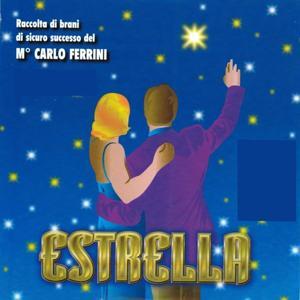Estrella (Raccolta di brani di sicuro successo del Maestro Carlo Ferrini)