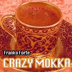 Crazy Mokka (Original Club Mix)