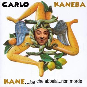 Kane...Ba Che Abbaia..Non Morde