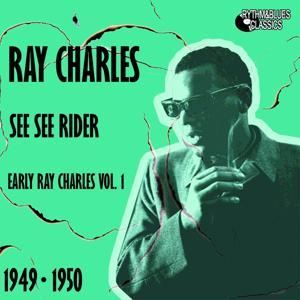 Early Ray Charles, Vol. 1 (See See Rider 1949 - 1950)