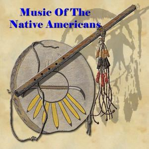 Music of the Native American Indians