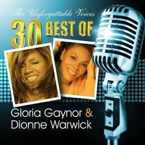 The Unforgettable Voices: 30 Best of Gloria Gaynor & Dionne Warwick