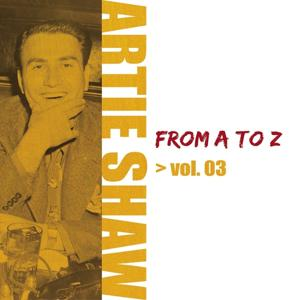 Artie Shaw from A to Z, Vol. 3