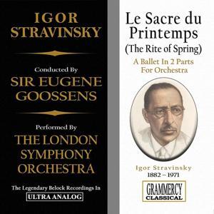 Igor Stravinsky: Le sacre du printemps (The Rite of Spring) (A Ballet In 2 Parts for Orchestra)